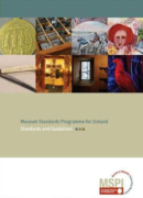 Museum Standards Programme for Ireland Standards and Guidelines