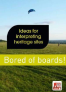 Bored of boards! – Ideas for interpreting heritage site