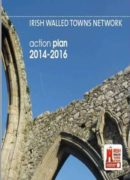 Irish Walled Towns Network Action Plan 2014 – 2016