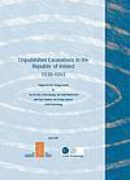 Unpublished Excavations in the Republic of Ireland 1930-1997